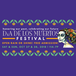 Día De Los Muertos Festival: Honoring our Past, Celebrating Our Future