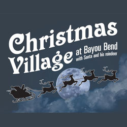 Christmas Village at Bayou Bend