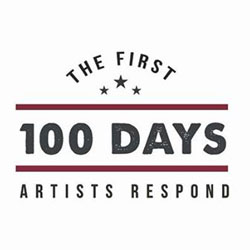 First 100 Days: Artists Respond