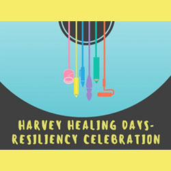 Harvey Healing Days Resiliency Celebration